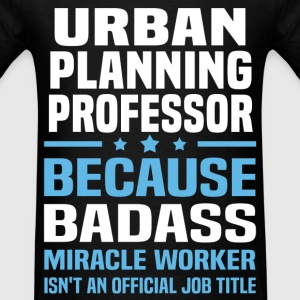 Urban Planning Professor T-Shirts - Men's T-Shirt