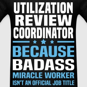Utilization Review Coordinator T-Shirts - Men's T-Shirt