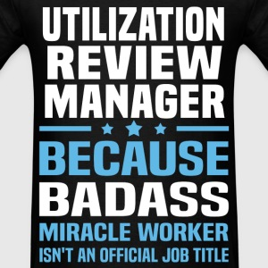 Utilization Review Manager T-Shirts - Men's T-Shirt