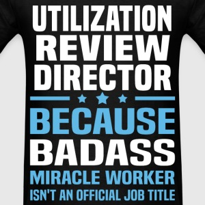 Utilization Review Director T-Shirts - Men's T-Shirt