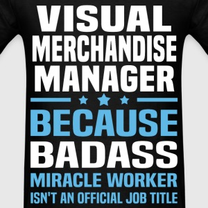 Visual Merchandise Manager T-Shirts - Men's T-Shirt