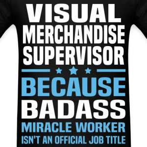 Visual Merchandise Supervisor T-Shirts - Men's T-Shirt