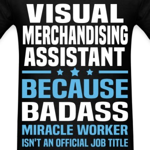Visual Merchandising Assistant T-Shirts - Men's T-Shirt