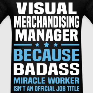 Visual Merchandising Manager T-Shirts - Men's T-Shirt