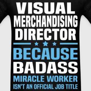 Visual Merchandising Director T-Shirts - Men's T-Shirt