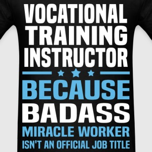 Vocational Training Instructor T-Shirts - Men's T-Shirt