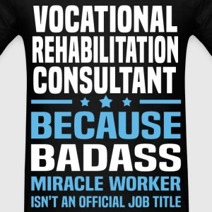 Vocational Rehabilitation Consultant T-Shirts - Men's T-Shirt