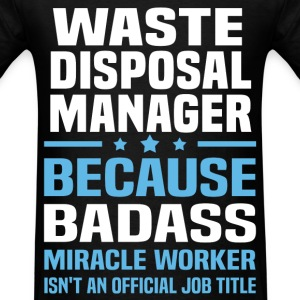 Waste Disposal Manager T-Shirts - Men's T-Shirt