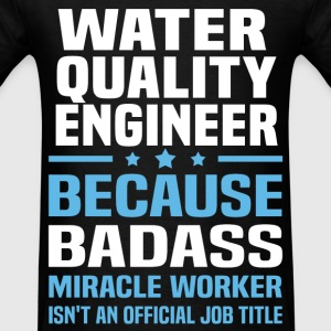 Water Quality Engineer T-Shirts - Men's T-Shirt