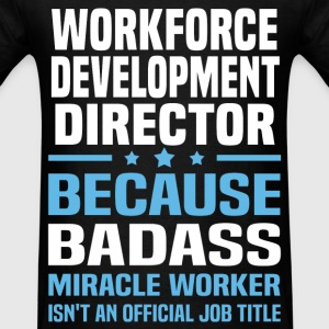 Workforce Development Director T-Shirts - Men's T-Shirt