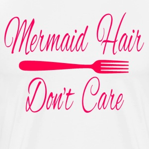 Mermaid Hair Don't Care T-Shirts - Men's Premium T-Shirt