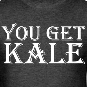 You Get Kale - Men's T-Shirt