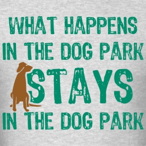 Stays In The Dog Park T-Shirts - Men's T-Shirt