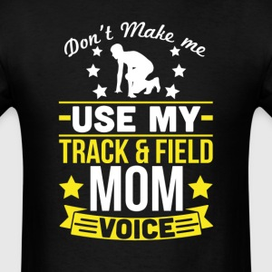 Track and Field Mom Voice T-Shirt T-Shirts - Men's T-Shirt