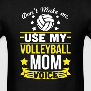 Volleyball Mom Voice T-Shirt T-Shirts - Men's T-Shirt