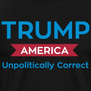 Trump Unpolitically Correct - Men's Premium T-Shirt