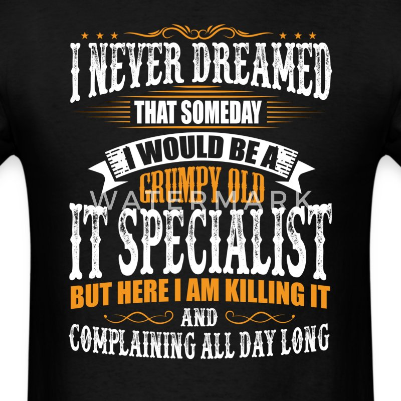 IT Specialist Grumpy Old T-Shirt T-Shirts - Men's T-Shirt
