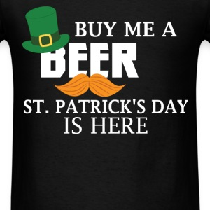 St. Patrick - Buy me a beer, St. Patrick's day is  - Men's T-Shirt