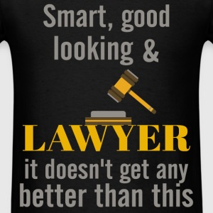 Lawyer - Smart, good looking & Lawyer it doesn't g - Men's T-Shirt