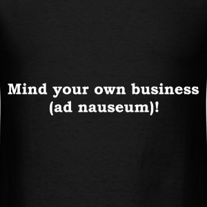 Mind Your Own - Men's T-Shirt