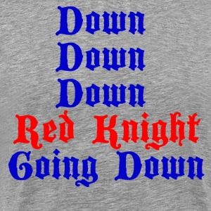 Down Down Down Red Knight Going Down - Cable Guy T-Shirts - Men's Premium T-Shirt