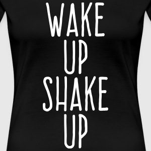 wake up shake up T-Shirts - Women's Premium T-Shirt