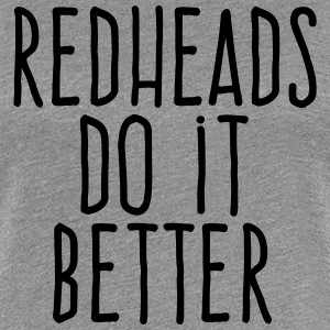 redheads do it better T-Shirts - Women's Premium T-Shirt
