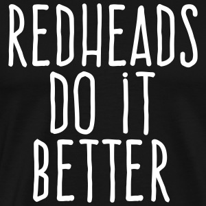 redheads do it better T-Shirts - Men's Premium T-Shirt