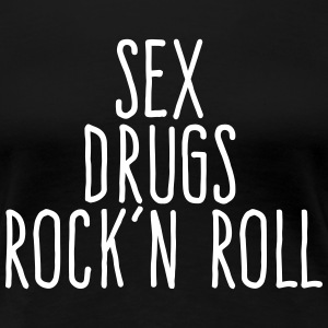 sex drugs and rock and roll T-Shirts - Women's Premium T-Shirt