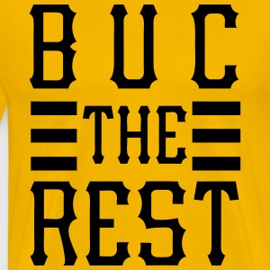 Buc the Rest T-Shirts - Men's Premium T-Shirt