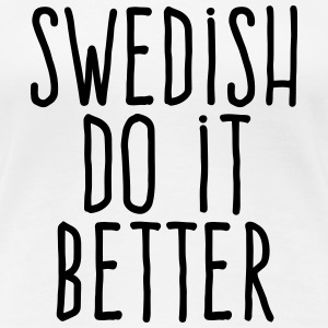 swedish do it better T-Shirts - Women's Premium T-Shirt