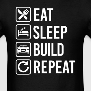 Build Cars Eat Sleep Repeat T-Shirt T-Shirts - Men's T-Shirt