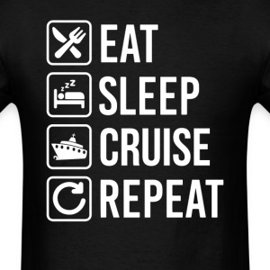 Cruise Liner Eat Sleep Repeat T-Shirt T-Shirts - Men's T-Shirt