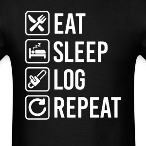 Logger Chainsaw Eat Sleep Repeat T-Shirt T-Shirts - Men's T-Shirt