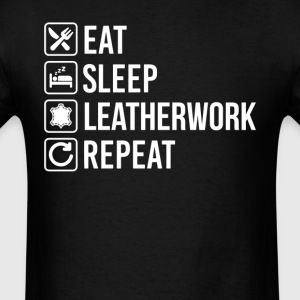 Leather Work Eat Sleep Repeat T-Shirt T-Shirts - Men's T-Shirt