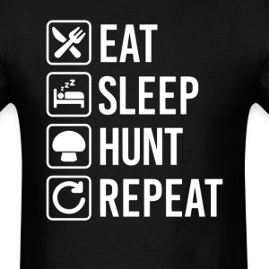 Hunting Mushrooms Eat Sleep Repeat T-Shirt T-Shirts - Men's T-Shirt