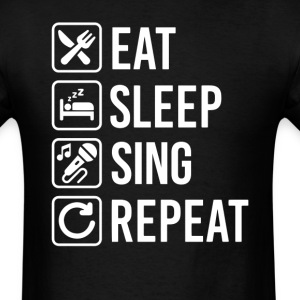 Sing Karaoke  Eat Sleep Repeat T-Shirt T-Shirts - Men's T-Shirt