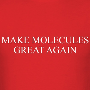 MAKE MOLECULE GREAT AGAIN T-Shirts - Men's T-Shirt