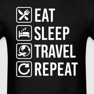 Travel Eat Sleep Repeat T-Shirt T-Shirts - Men's T-Shirt