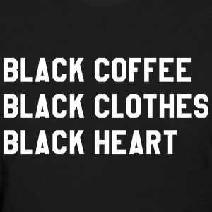 Black coffee black clothes black heart T-Shirts - Women's T-Shirt