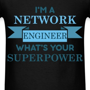 Network Engineer -  I'm a Network Engineer what's  - Men's T-Shirt