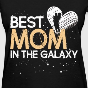 Best Mom in the galaxy - Women's T-Shirt