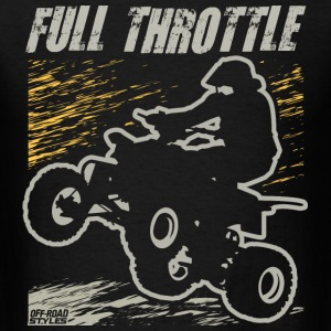 ATV Quad Full Throttle T-Shirts - Men's T-Shirt