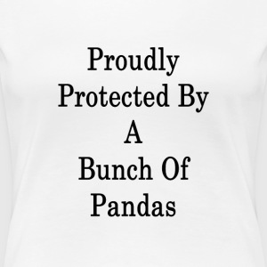 proudly_protected_by_a_bunch_of_pandas_ T-Shirts - Women's Premium T-Shirt