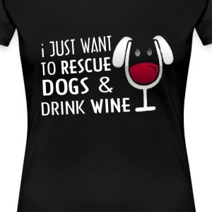 RESCUE DOGS & DRINK WINE - Women's Premium T-Shirt