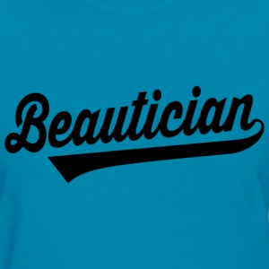 Beautician T-Shirts - Women's T-Shirt