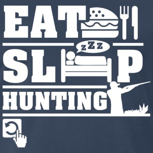 Eat Sleep Hunting T-Shirts - Men's Premium T-Shirt