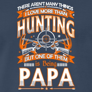 I Love Hunting And Being Papa T Shirt - Men's Premium T-Shirt