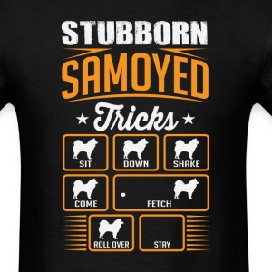 Stubborn Samoyed Tricks Tricks T-shirt T-Shirts - Men's T-Shirt