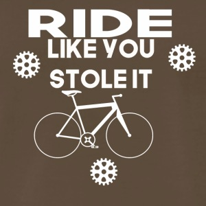 ride like you stole it - Men's Premium T-Shirt